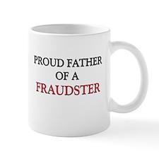 Proud Father Of A FRAUDSTER Mug