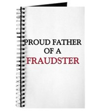 Proud Father Of A FRAUDSTER Journal