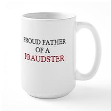 Proud Father Of A FRAUDSTER Large Mug