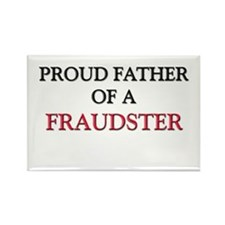 Proud Father Of A FRAUDSTER Rectangle Magnet