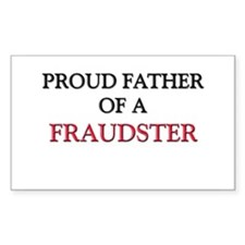 Proud Father Of A FRAUDSTER Rectangle Sticker