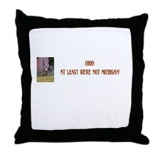 it's not Michigan Throw Pillow