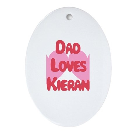 Dad Loves Kieran Oval Ornament