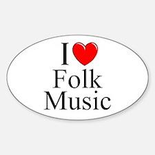 """I Love (Heart) Folk Music"" Oval Decal"
