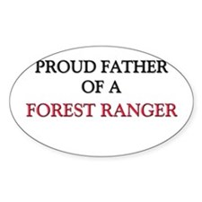 Proud Father Of A FOREST RANGER Oval Decal