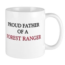Proud Father Of A FOREST RANGER Mug