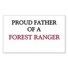 Proud Father Of A FOREST RANGER Decal