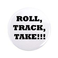 "Roll,Track,Take! 3.5"" Button (100 pack)"
