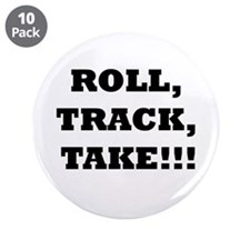 """Roll,Track,Take! 3.5"""" Button (10 pack)"""