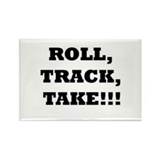 Roll,Track,Take! Rectangle Magnet