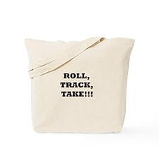 Roll,Track,Take! Tote Bag