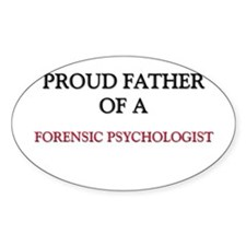 Proud Father Of A FORENSIC PSYCHOLOGIST Decal