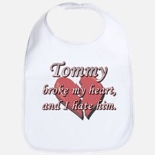 Tommy broke my heart and I hate him Bib