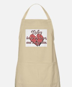 Toby broke my heart and I hate him BBQ Apron