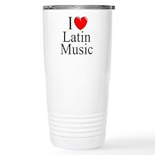 """I Love (Heart) Latin Music"" Travel Mug"