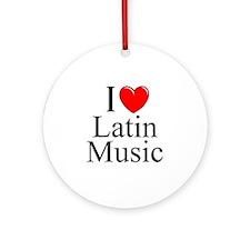 """I Love (Heart) Latin Music"" Ornament (Round)"