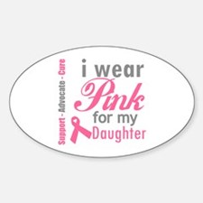 I Wear Pink For My Daughter Oval Decal