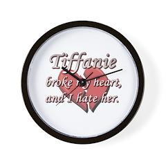 Tiffanie broke my heart and I hate her Wall Clock