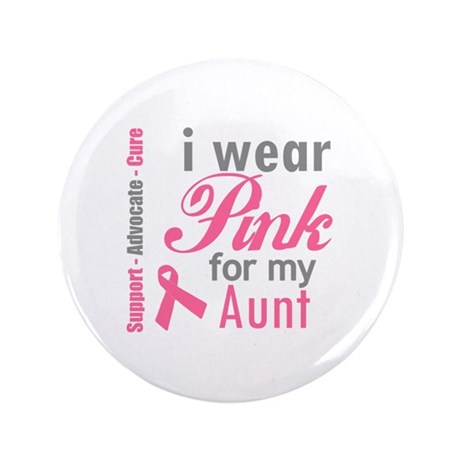 """I Wear Pink For My Aunt 3.5"""" Button"""