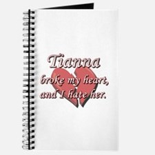 Tianna broke my heart and I hate her Journal