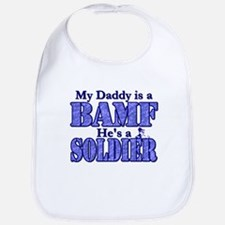 My Daddy is a BAMF *Soldier Bib