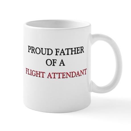 Proud Father Of A FLIGHT ATTENDANT Mug