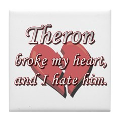 Theron broke my heart and I hate him Tile Coaster