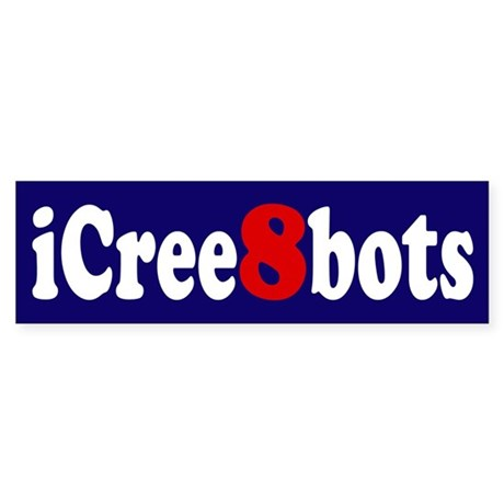 iCree8bots Bumper Sticker