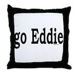 go Eddie Throw Pillow
