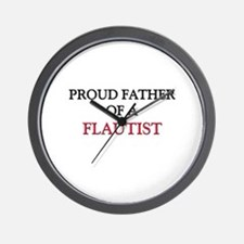 Proud Father Of A FLAUTIST Wall Clock