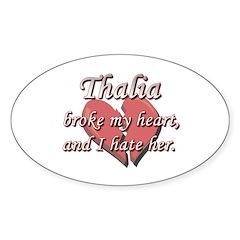 Thalia broke my heart and I hate her Decal
