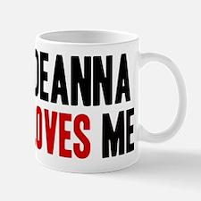 Deanna loves me Mug