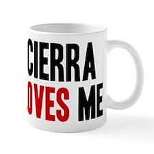 Cierra loves me Mug