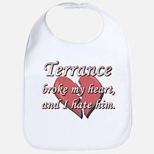 Terrance broke my heart and I hate him Bib