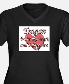 Teagan broke my heart and I hate her Women's Plus