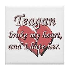 Teagan broke my heart and I hate her Tile Coaster