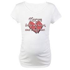 Taryn broke my heart and I hate her Shirt