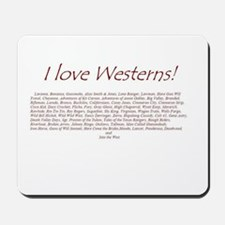 I LOVE WESTERNS Mousepad