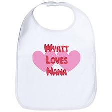Wyatt Loves Nana Bib