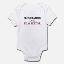 Proud Father Of A FILM EDITOR Infant Bodysuit