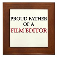 Proud Father Of A FILM EDITOR Framed Tile