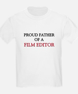 Proud Father Of A FILM EDITOR T-Shirt