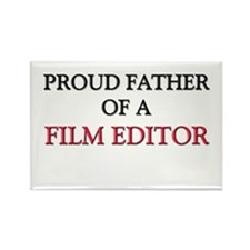 Proud Father Of A FILM EDITOR Rectangle Magnet