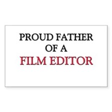 Proud Father Of A FILM EDITOR Rectangle Decal