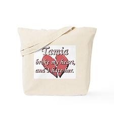 Tamia broke my heart and I hate her Tote Bag