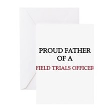 Proud Father Of A FIELD TRIALS OFFICER Greeting Ca