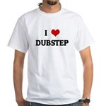 I Love DUBSTEP White T-Shirt