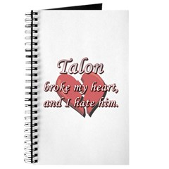 Talon broke my heart and I hate him Journal
