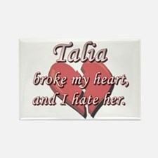 Talia broke my heart and I hate her Rectangle Magn