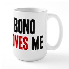 Bono loves me Ceramic Mugs